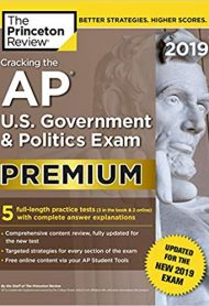 Cracking the AP U.S. Government & Politics Exam 2019