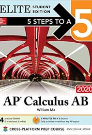 5 Steps to a 5: AP Calculus AB 2020 Elite Student Edition by William Ma