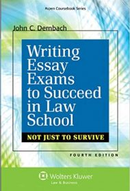 Writing Essay Exams to Succeed in Law School by John C. Dernbach