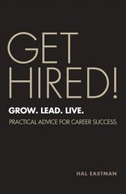 Get Hired! Grow. Lead. Live. by Hal Eastman
