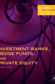Investment Banks, Hedge Funds, and Private Equity, Second Edition by David Stowell