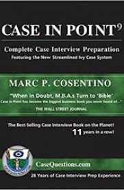 Case In Point: Complete Case Interview Preparation by Marc P. Cosentino
