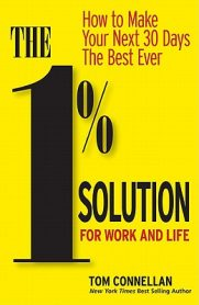 The 1% Solution for Work and Life by Tom Connellan