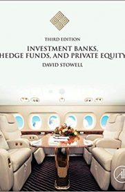 Investment Banks, Hedge Funds, and Private Equity by David Stowell