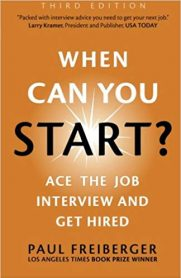 When Can You Start? Ace the Job Interview and Get Hired, Third Edition by Paul Freiberger