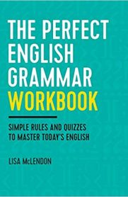 The Perfect English Grammar Workbook: Simple Rules and Quizzes to Master Today's English
