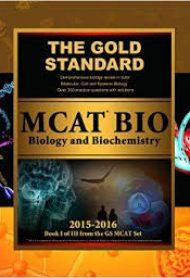 Gold Standard New MCAT BIO: Biology and Biochemistry